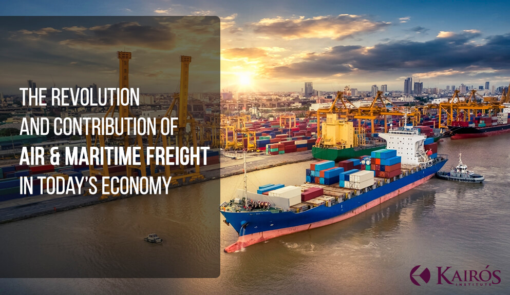 Kairos Institute The revolution and contribution of Air and Maritime freight in today's economy