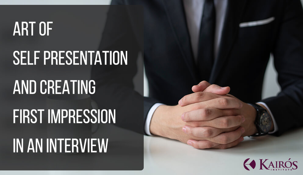 Art of Self Presentation and Creating First Impression in an Interview