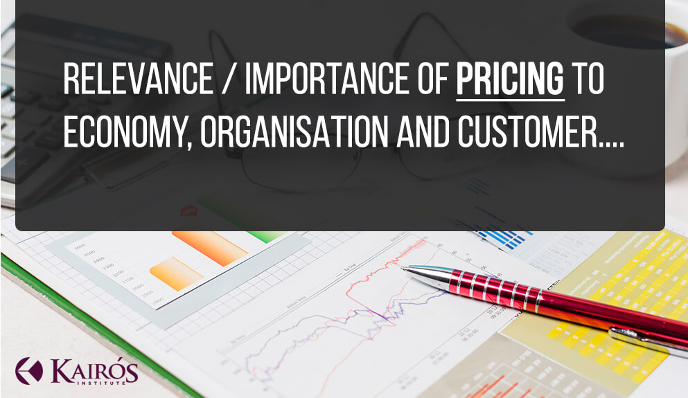 Relevance/importance of pricing to economy, organisation and customer.. Kairos Institute Ernakulam