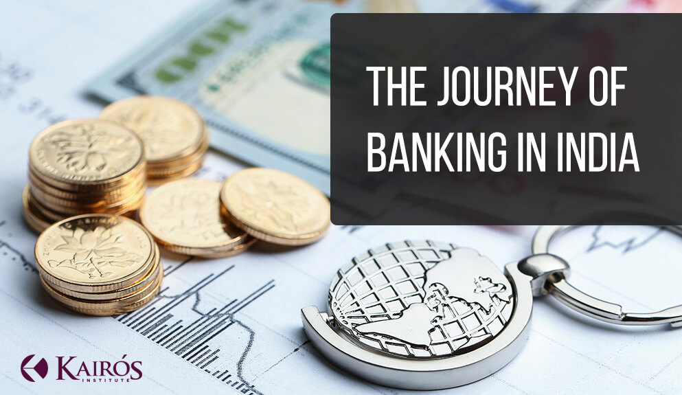 The Journey Of Banking In India Kairos Institute